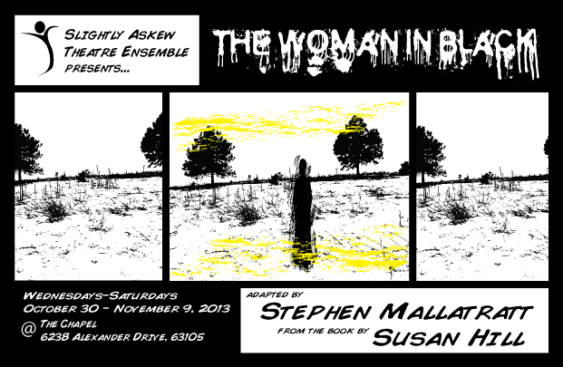 Slight Askew Theater Preasents The Woman in Black